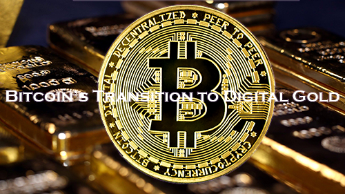 Bitcoin's Transition to Digital Gold