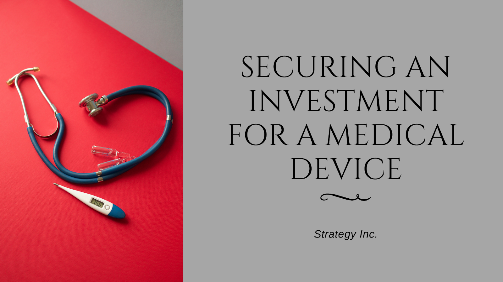 Securing an Investment for a Medical Device 1