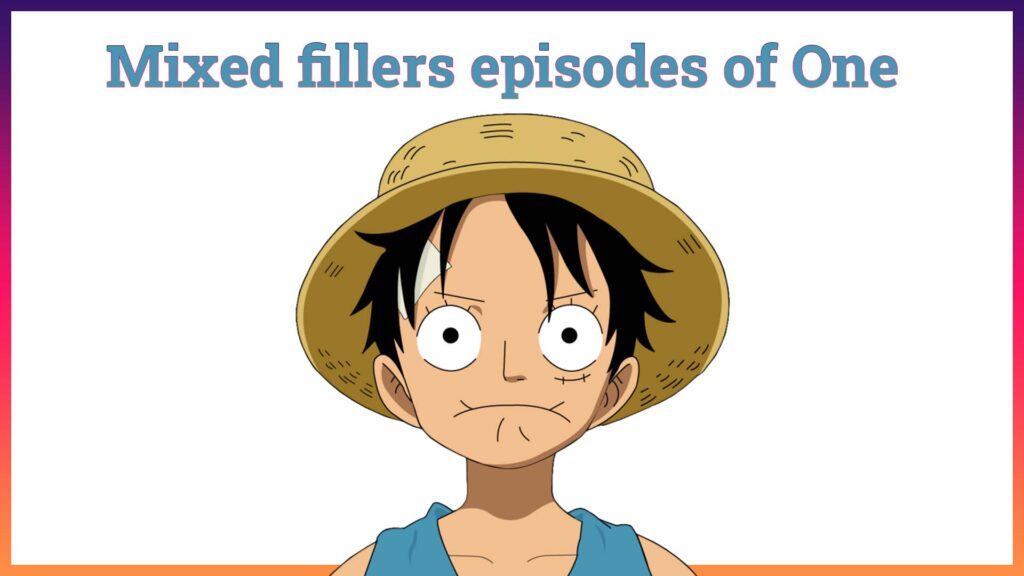 Mixed fillers episodes of One Piece